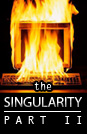 Singularity: Part II